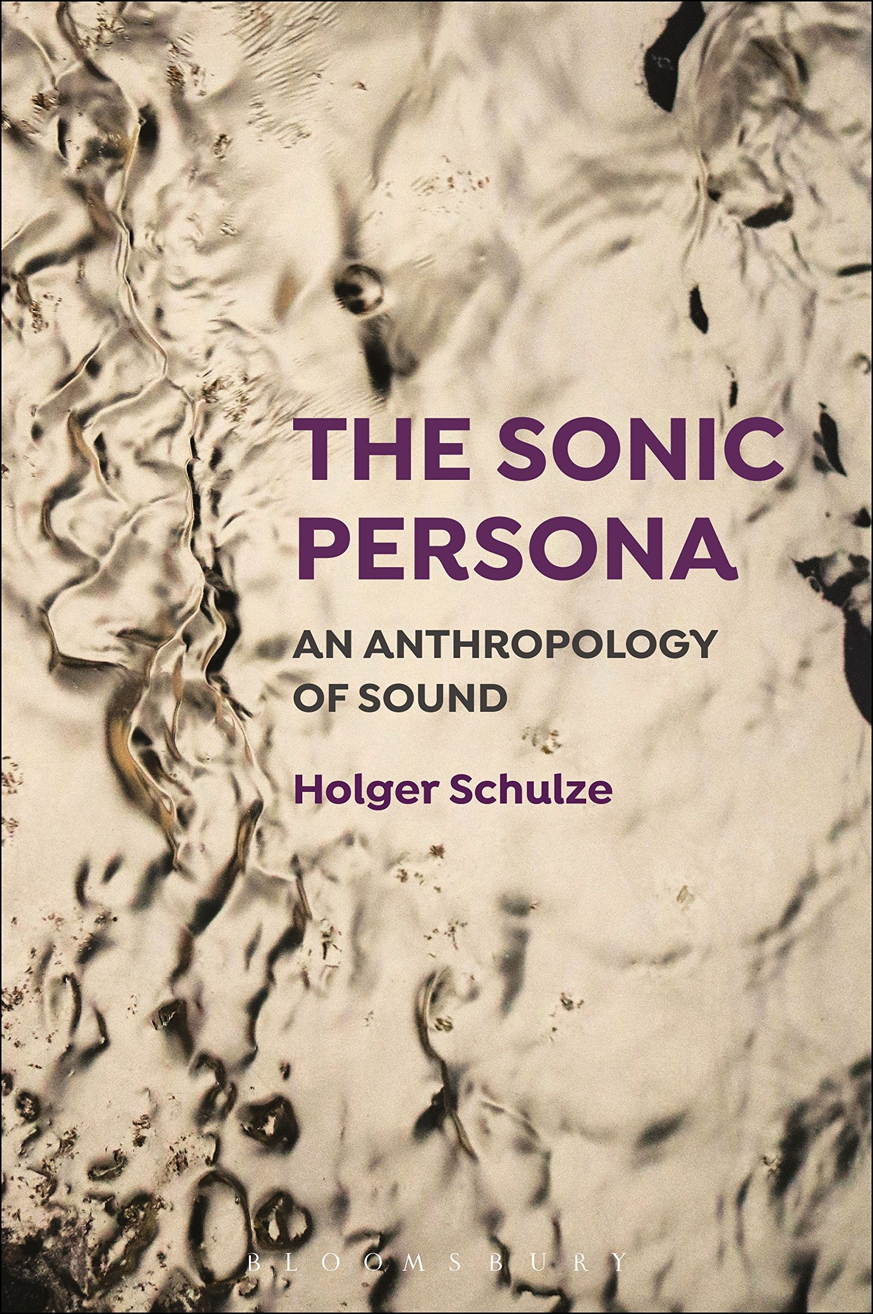 Schulze H. The Sonic Persona: An Anthropology of Sound. N.Y.: Bloomsbury Academic, 2018
