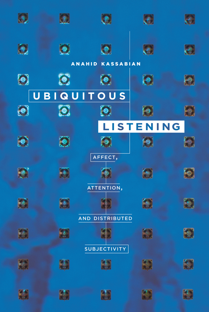Kassabian A. Ubiquitous Listening: Affect, Attention and Distributed Subjectivity. Berkeley; Los Angeles: University of C